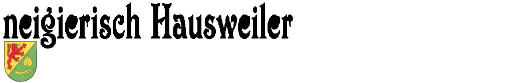 neigierisch Hausweiler